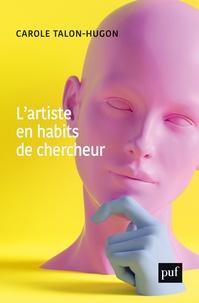 Carole Talon-Hugon - L'artiste en habits de chercheur.