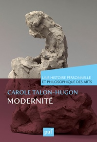 Carole Talon-Hugon - La modernité.