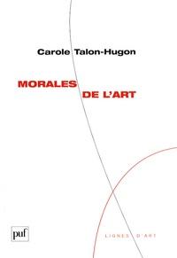 Carole Talon-Hugon - Morales de l'art.