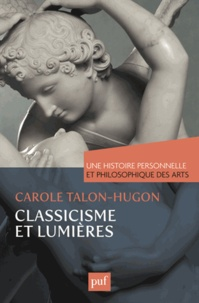 Une histoire personnelle et philosophique des arts - Carole Talon-Hugon |