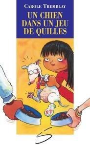 Carole Temblay et Dominique Jolin - Un chien dans un jeu de quilles.