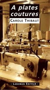 Carole Thibaut - A plates coutures.