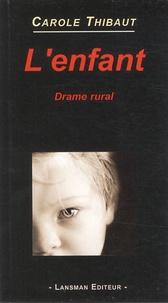 Carole Thibaut - L'enfant - Drame rural.