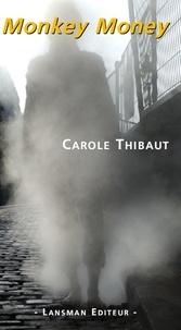 Carole Thibaut - Monkey Money.