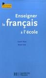 Carole Tisset et Renée Léon - Enseigner le français à l'école.