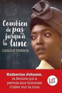 Carole Trébor - Combien de pas jusqu'à la lune ?.