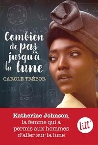 Carole Trébor - Combien de pas jusqu'à la lune.