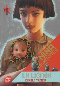 Carole Trébor - Nina Volkovitch Tome 1 : La lignée.