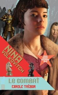 Carole Trébor - Nina Volkovitch Tome 3 : Le combat.
