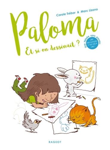 Paloma  Et si on dessinait ?