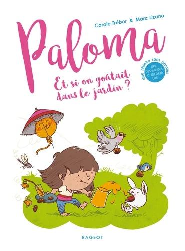 Paloma  Et si on goûtait dans le jardin ?