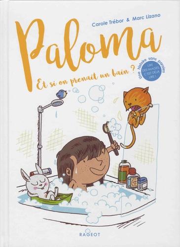 Paloma  Et si on prenait un bain ?