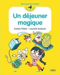 Carole Trébor et Laurent Audouin - Un déjeuner magique.