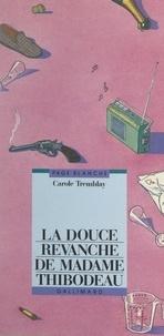 Carole Tremblay - La douce revanche de Madame Thibodeau.
