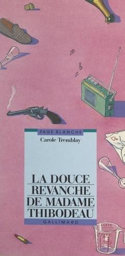 La douce revanche de Madame Thibodeau