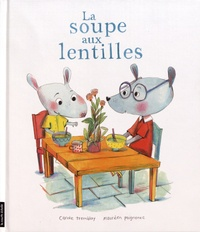 Carole Tremblay et Maurèen Poignonec - La soupe aux lentilles.