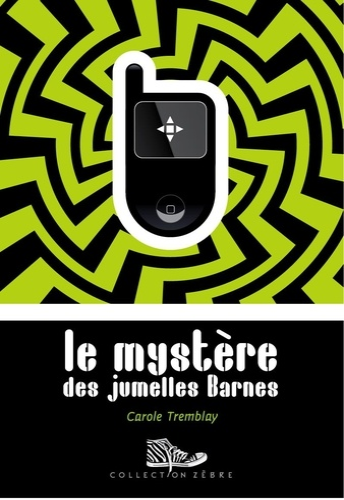 Le mystère des jumelles Barnes. Lauréat Prix Tamarac 2013