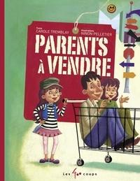 Carole Tremblay et Ninon Pelletier - Parents à vendre.