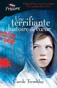 Carole Tremblay - Une terrifiante histoire de coeur.