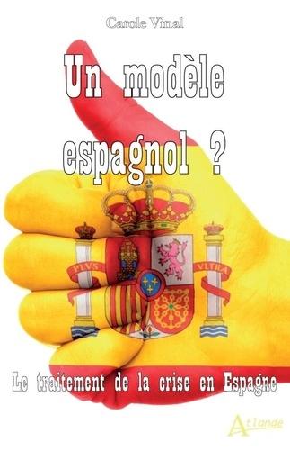 Un modèle espagnol ?. Le traitement de la crise en Espagne