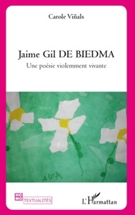 Carole Viñals - Jaime Gil de Biedma - Une poésie violemment vivante.