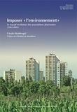 """Carole Waldvogel - Imposer """"l'environnement"""" - Le travail révélateur des associations alsaciennes (1965-2005)."""