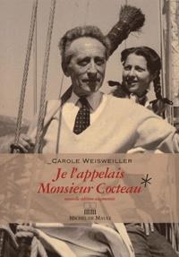 Carole Weisweiller - Je l'appelais Monsieur Cocteau - Ou La petite fille aux deux mains gauches.