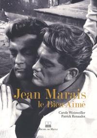 Carole Weisweiller et Patrick Renaudot - Jean Marais le bien-aimé.