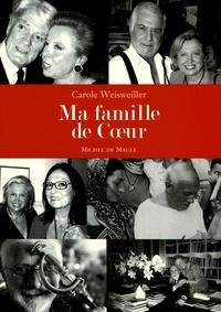 Carole Weisweiller - Ma famille de coeur.