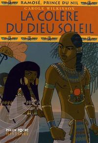 Carole Wilkinson - Ramosé, prince du Nil Tome 4 : La colère du dieu soleil.