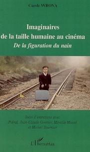 Carole Wrona - Imaginaires de la taille humaine au cinéma: de la figuration du nain.