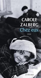 Carole Zalberg - Chez eux.