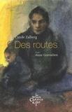 Carole Zalberg et Anne Gorouben - Des routes.