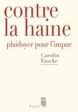 Carolin Emcke - Contre la haine - Plaidoyer pour l'impur.