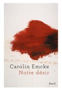 Carolin Emcke - Notre désir.