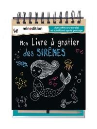 Carolin Hensler - Mon livre à gratter des sirènes - Avec 1 crayon en bois.