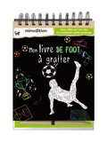 Carolin Hensler - Mon livre de foot à gratter - Avec un crayon en bois.
