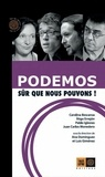 Carolina BESCANSA et Iñigo ERREJON - Podemos, sûr que nous pouvons !.