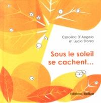 Carolina D'Angelo et Lucia Sforza - Sous le soleil se cachent....