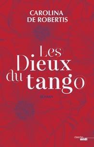 Carolina De Robertis - Les dieux du tango.