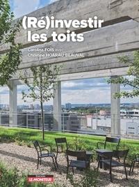 Carolina Foïs et Christine Hoarau-Beauval - (Ré)investir les toits.