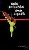 Carolina Garcia-Aguilera - Miracle au paradis.