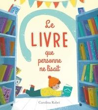 Carolina Rabei - Le livre que personne ne lisait.