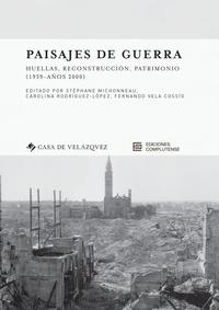 Ebook télécharger l'allemand Paisajes de guerra  - Huellas, reconstruccion, patrimonio (1939 - años 2000) CHM DJVU