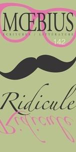 Caroline Allard et Micaël Bérubé - Moebius no. 142 : « Ridicule » Septembre 2014 - Ridicule.