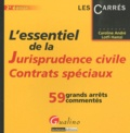 Caroline André et Lotfi Hamzi - L'essentiel de la jurisprudence civile, contrats spéciaux.