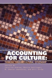 Caroline Andrew et Monica Gattinger - Accounting for Culture - Thinking Through Cultural Citizenship.