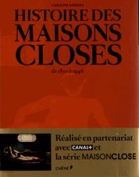 Caroline Andrieu - Histoire des maisons closes - De 1850 à 1946.