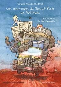 Caroline Arlandis-Thédenat - Les aventures de Jim et Rose en Australie - Les secrets de l'île Crocodile.