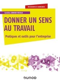 Caroline Arnoux-Nicolas - Donner du sens au travail - Pour une entreprise attractive et performante.